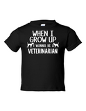 When I Grow Up Veterinarian Funny Toddler Tee Black 2T