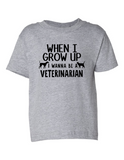 When I Grow Up Veterinarian Funny Toddler Tee Gray 2T