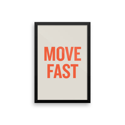 Move Fast Framed Poster