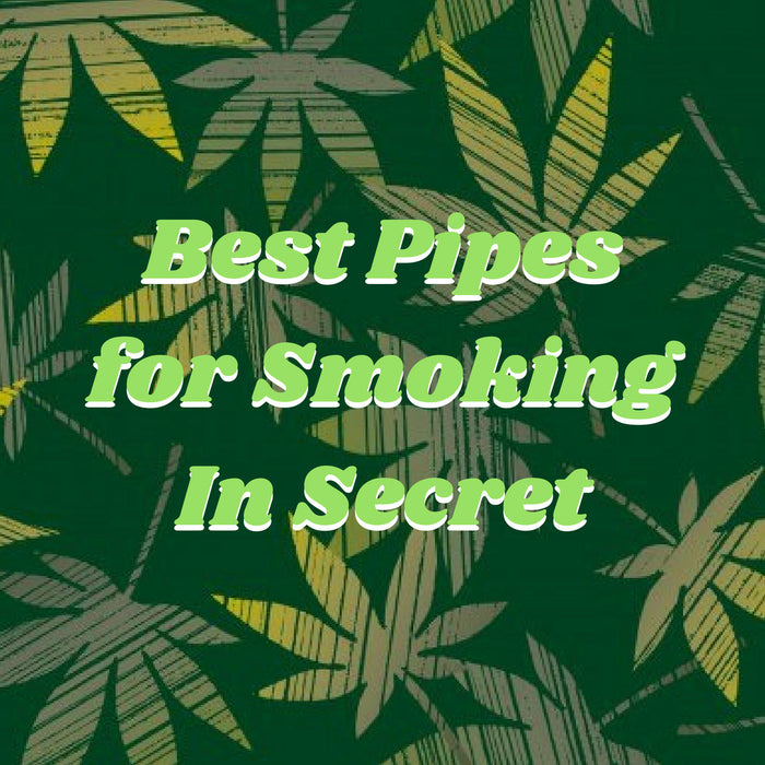 Best Secret Pipes & Stealth Pipes for Discreet Smoking