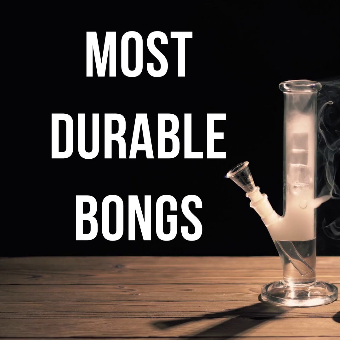 Most Durable Bongs