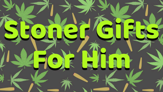 Stoner Gifts for Him | The Best Stoner Gifts For Your Man in 2018 — Badass Glass