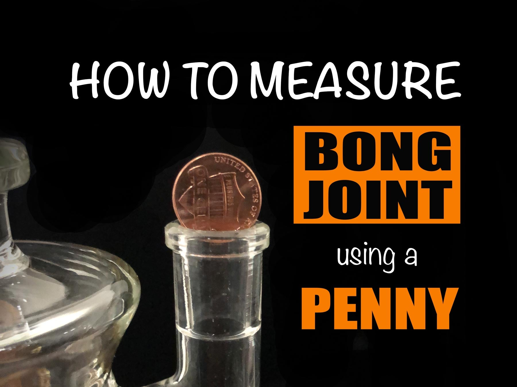 how to measure bong joint size