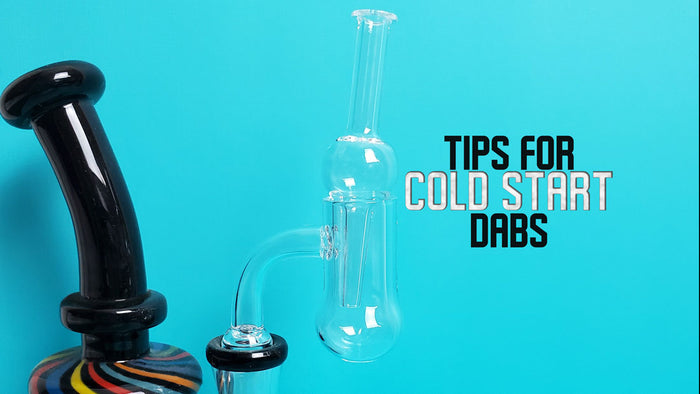 Tips for The Perfect Cold Start Dab