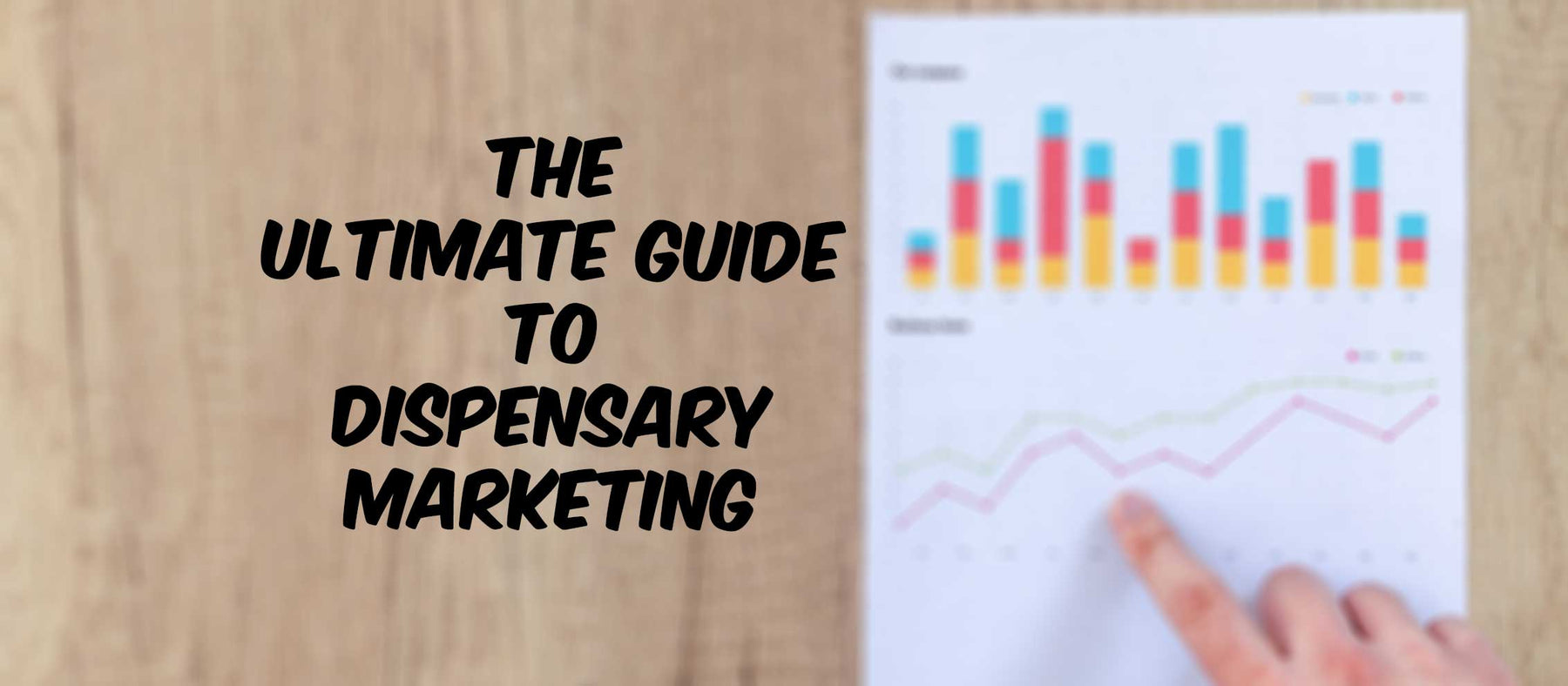 The Ultimate Guide to Dispensary Marketing