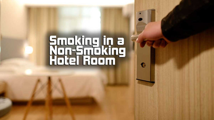 How to Smoke in a Hotel