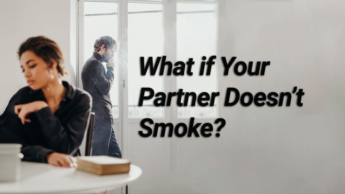 What to do When Your Partner Doesn't Smoke
