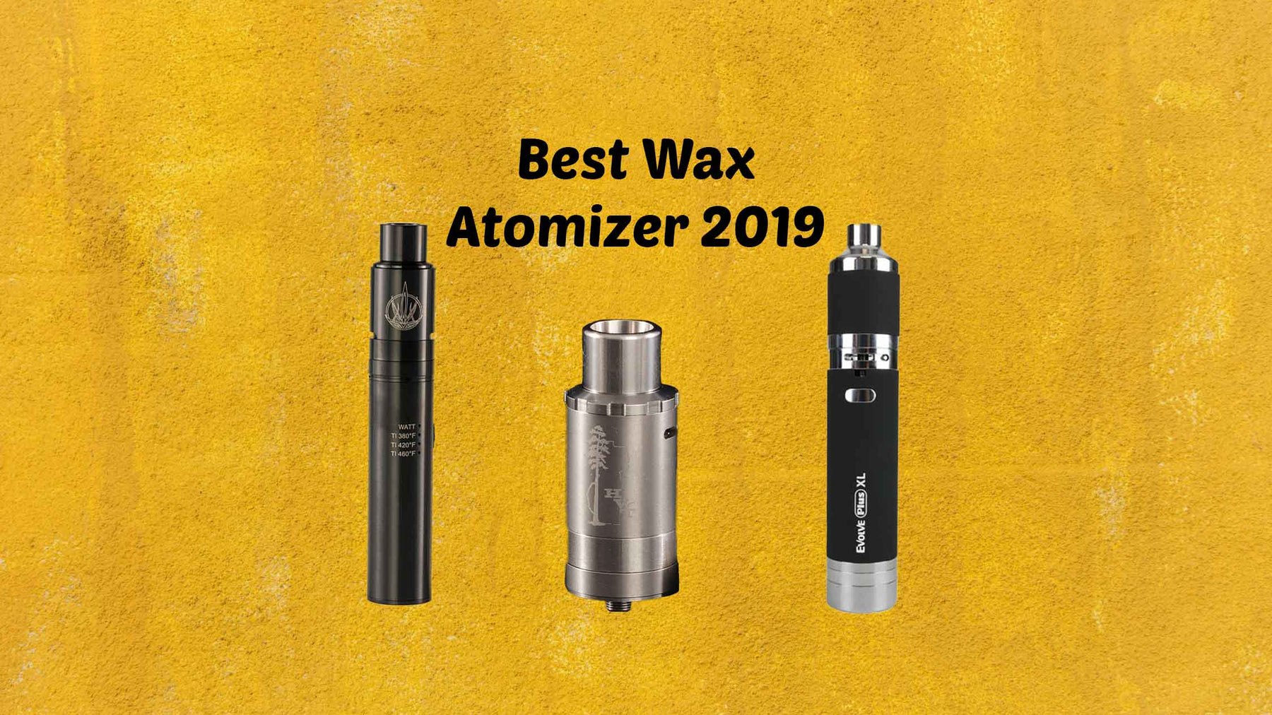 3 Best Wax Atomizers