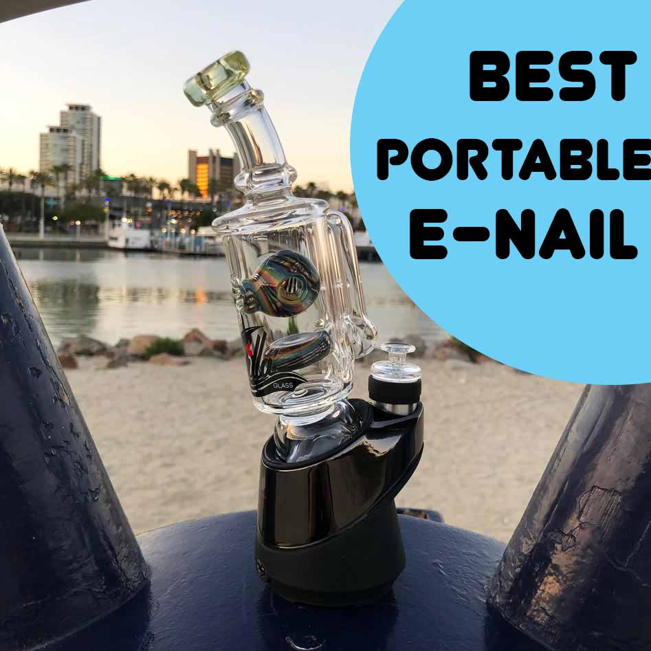 The Best Portable E-Nail of 2019
