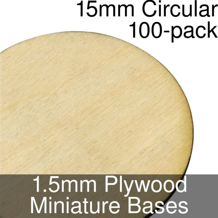Miniature Bases, Circular, 15mm, 1.5mm Plywood (100) - LITKO Game Accessories