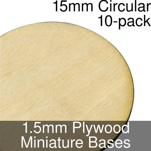 Miniature Bases, Circular, 15mm, 1.5mm Plywood (10) - LITKO Game Accessories