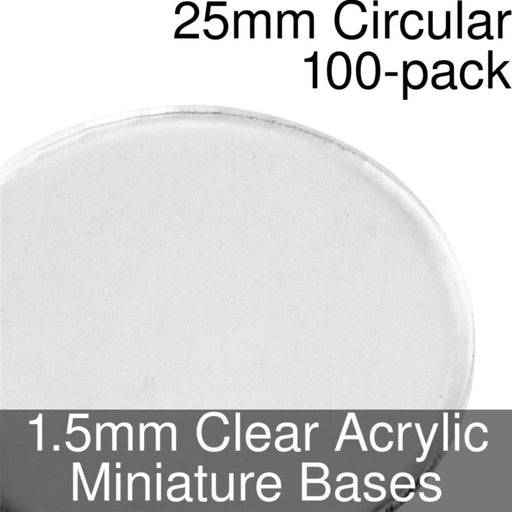 Miniature Bases, Circular, 25mm, 1.5mm Clear (100) - LITKO Game Accessories