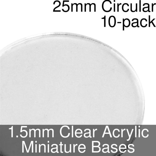 Miniature Bases, Circular, 25mm, 1.5mm Clear (10) - LITKO Game Accessories