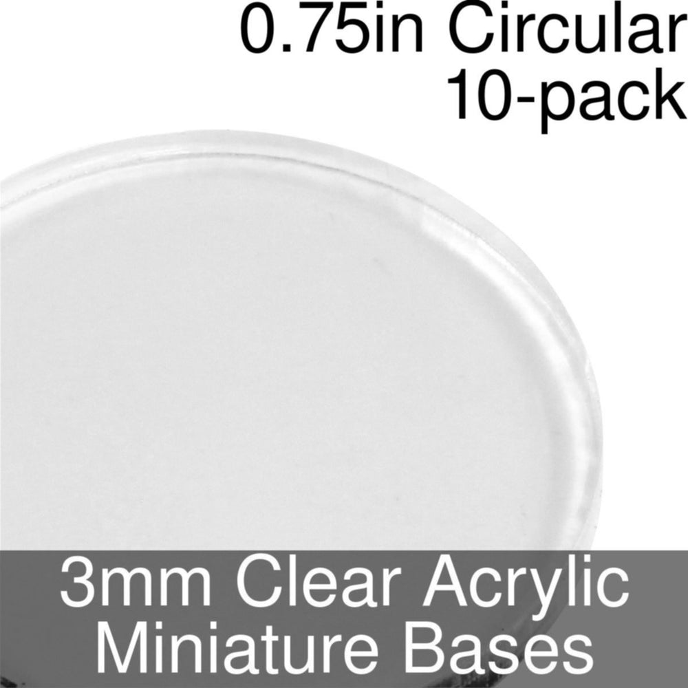 Miniature Bases, Circular, 0.75inch, 3mm Clear (10) - LITKO Game Accessories