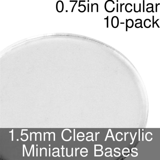 Miniature Bases, Circular, 0.75inch, 1.5mm Clear (10) - LITKO Game Accessories