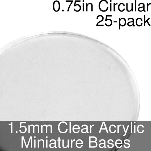 Miniature Bases, Circular, 0.75inch, 1.5mm Clear (25) - LITKO Game Accessories