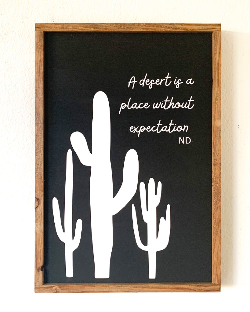 Desert Quote Wood Sign