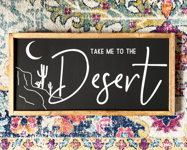 Take Me to the Desert Wood Sign