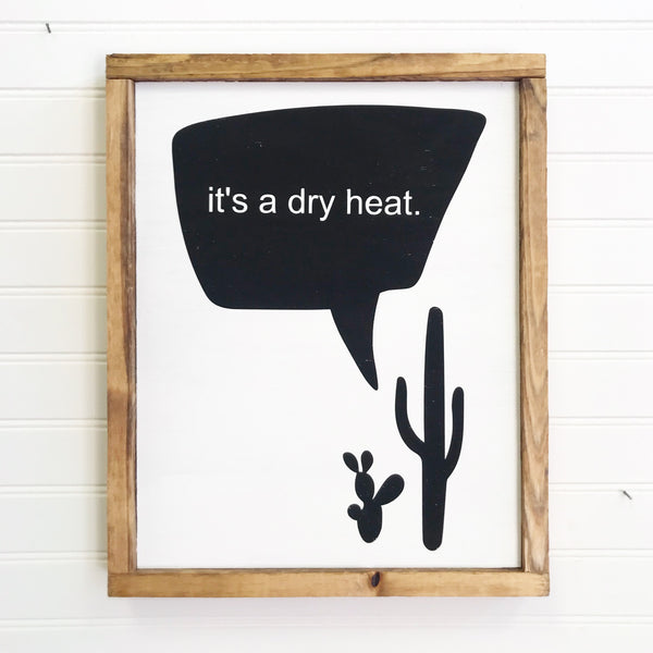 It's a Dry Heat Quote