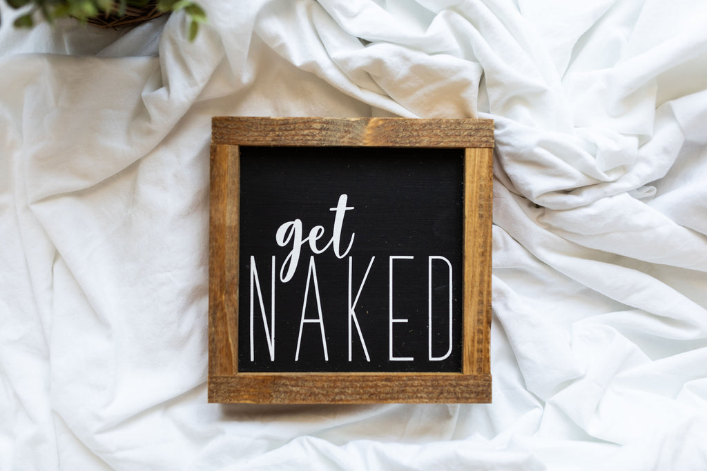 Get Naked Small Wood Sign