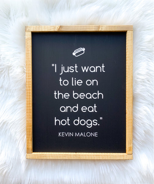 Kevin Malone Hot Dog Quote Wood Sign
