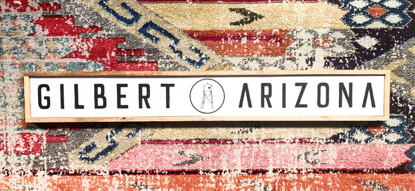 Long Gilbert Arizona Wood Sign