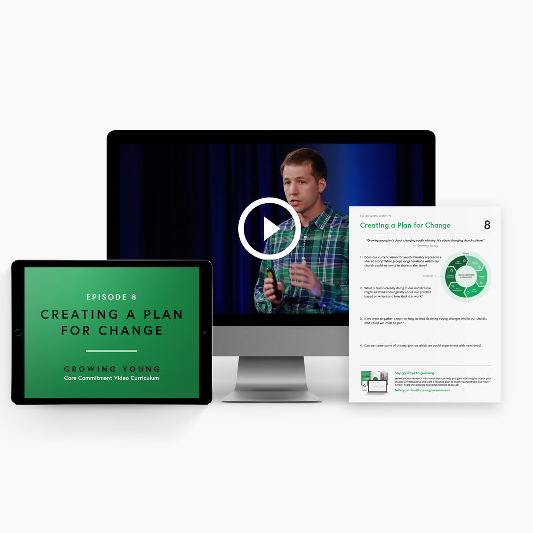 Growing Young Video Series: Creating a Plan for Change (Digital Download)