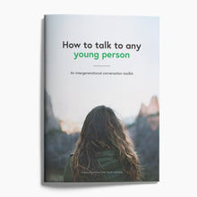 How to Talk to Any Young Person: An Intergenerational Conversation Toolkit