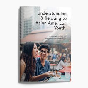 Understanding & Relating to Asian American Youth