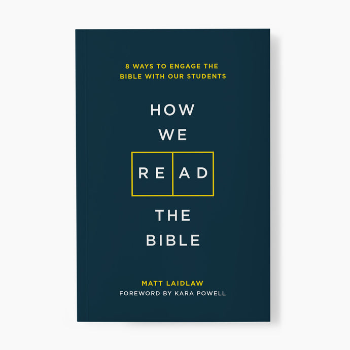 How We Read the Bible: 8 Ways to Engage the Bible With Our Students