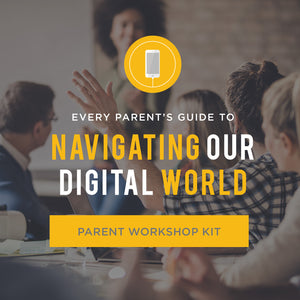 Every Parent's Guide to Navigating Our Digital World: Parent Workshop Kit (Digital Download)