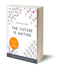 The Future is Waiting - Martin Gallardo