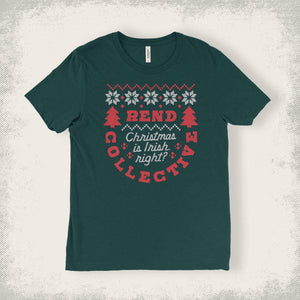 Christmas Is Irish, right? Tee
