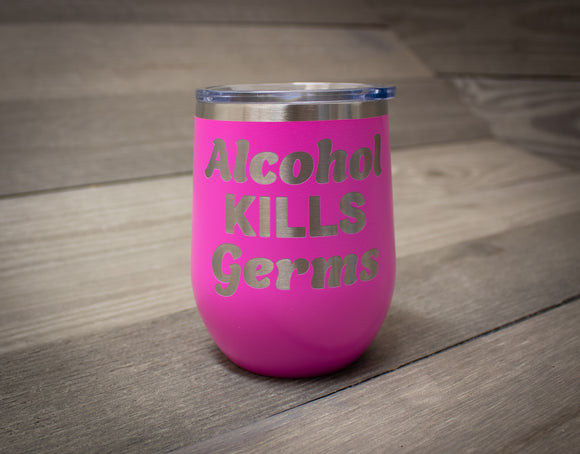 Alcohol Kills Germs Wine Tumbler