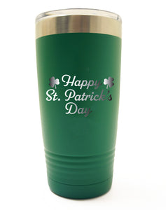 Happy St. Patrick's Day Tumbler- 30oz - 20oz - 12oz