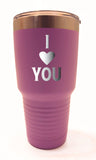 I Heart You Tumbler 30oz - 20oz - 12oz