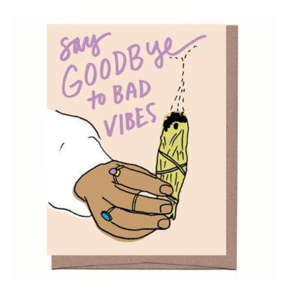 Goodbye to Bad Vibes  - Greeting Card with Soap Shot