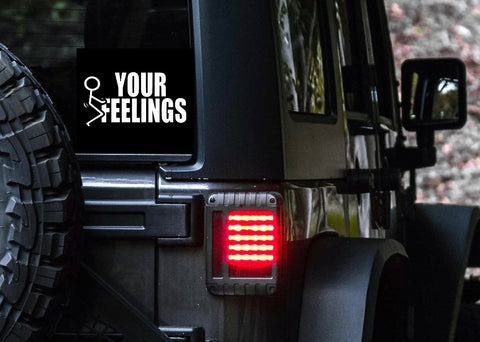 F Your Feelings Car Decal