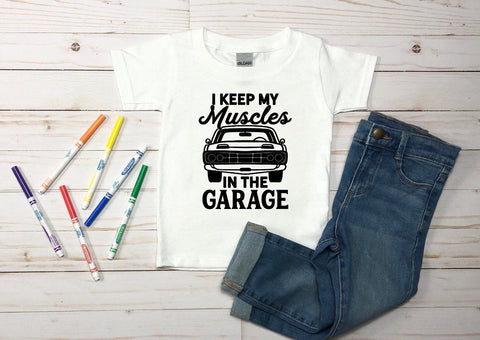 I keep my muscles in the garage kids shirt