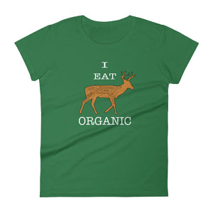 """I EAT ORGANIC"" Women's t-shirt"