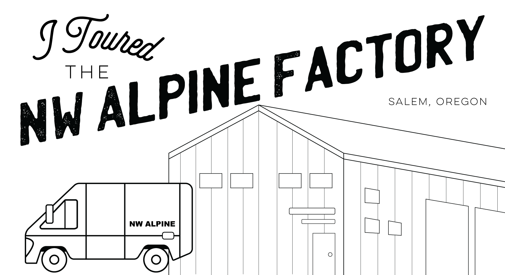 Visit NW Alpine Factory