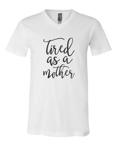 """Tired as a Mother"" V-Neck"