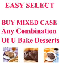 U BAKE DESSERTS $11.04/bx Healthwise Low Cost Discount EASY SELECT 24 Boxes of any UBake Desserts