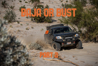Baja or Bust - Part TWO