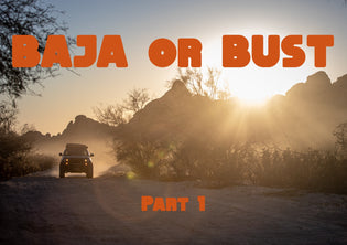 Baja or BUST - Vlog Part 1