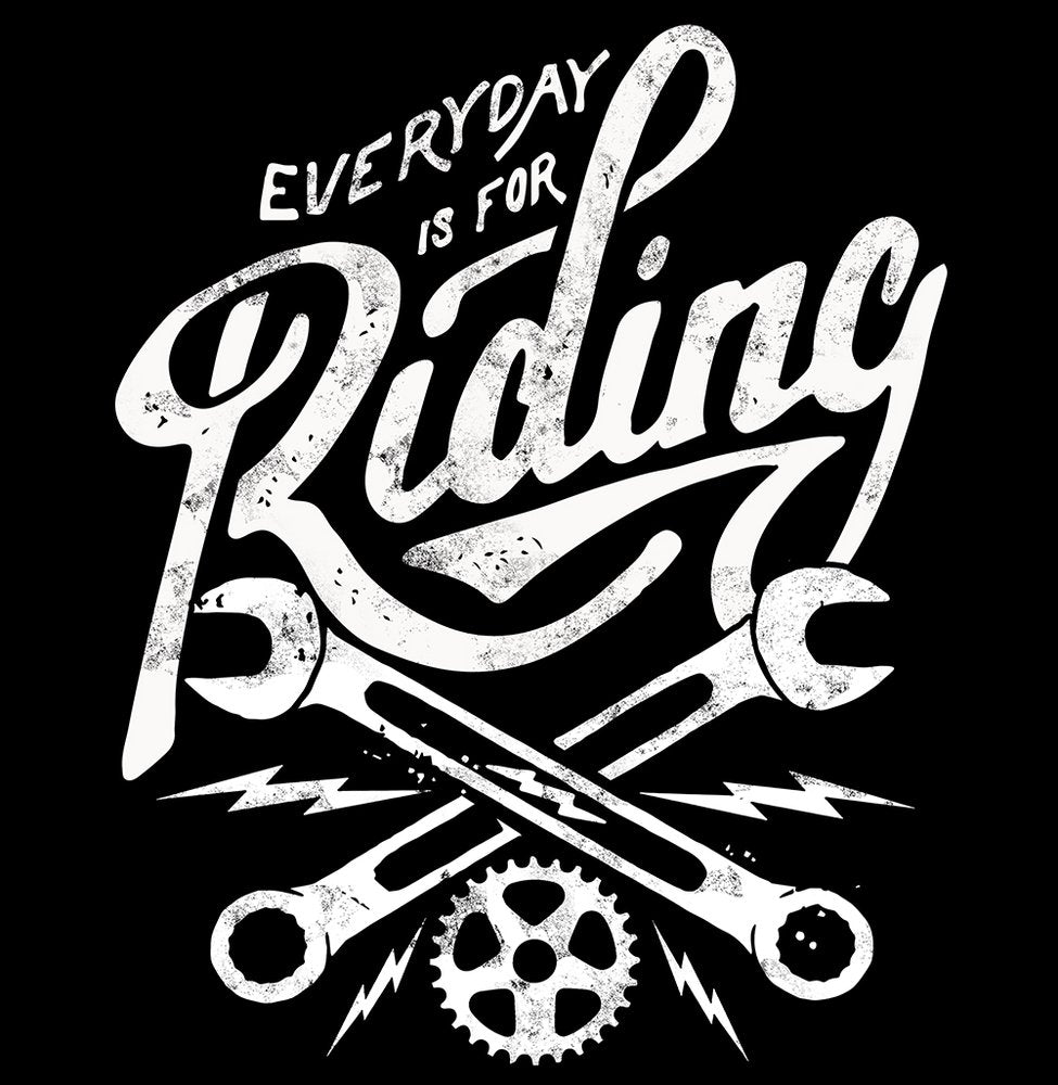 """Everyday is for Riding"" T"