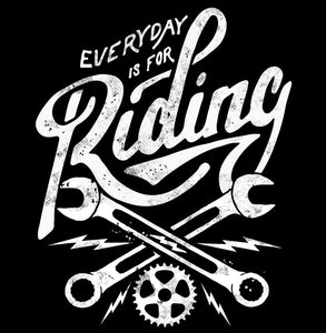 """Everyday is for Riding"" Black T"