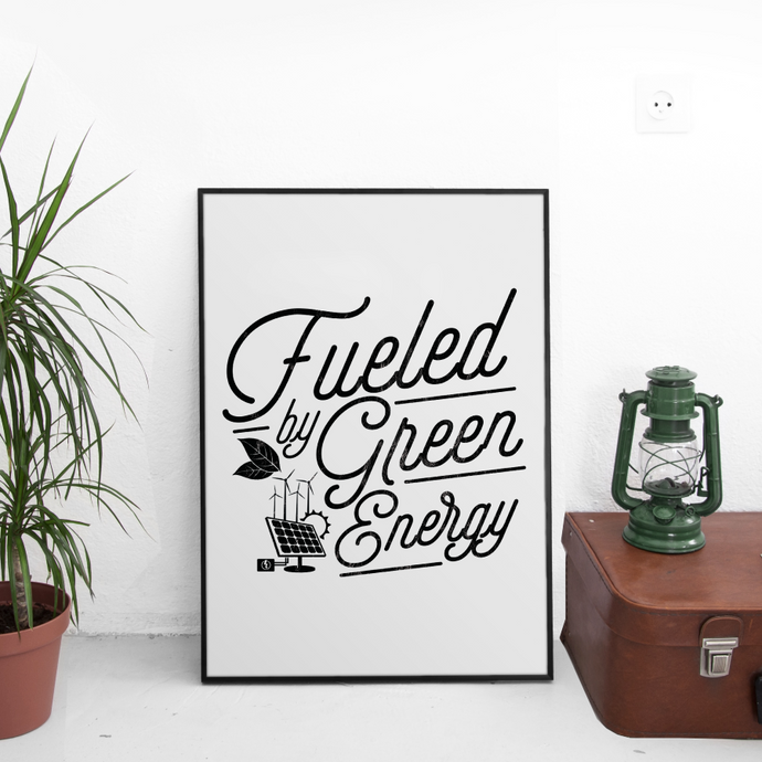 Fueled by Green Energy 13 x 19 Poster Print