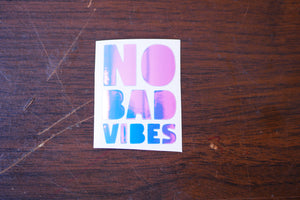 No Bad Vibes Vinyl Decal