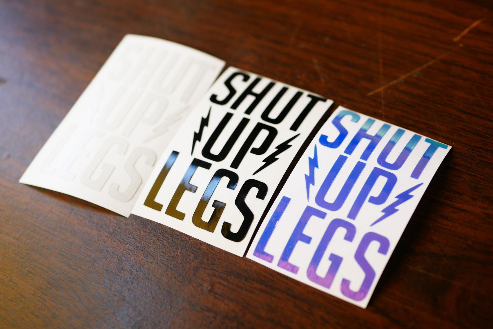 Shut Up Legs Decal